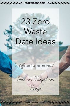 Need some date inspiration? Check out these 23 date ideas that won't produce any trash! Bonus: I've included 3 different price points (free, under $40, and over $40) to help you spice up your dates depending on what you're willing to spend (or maybe not spend anything at all)! Have fun!