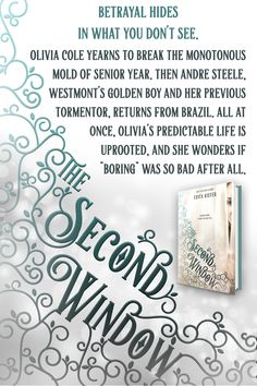 The Second Window Erica Kiefer Published by: CTP Pulse Publication date: December 2017 Genres: Romance, Suspense, Young Adult As her senior year flies by on cruise control, seventeen-year-old O… Olivia Cole, Cruise Control, Yearning, Senior Year, Betrayal, Seventeen, Two By Two, December, Romance
