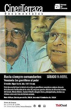 El documental HASTA SIEMPRE COMANDANTES de Miguel Curiel, se presentará el sábado 9 de abril dentro del ciclo de películas de CINE EN LA TERRAZA del Ateneo de Caracas