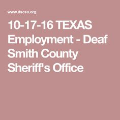 10-17-16 TEXAS Employment - Deaf Smith County Sheriff's Office