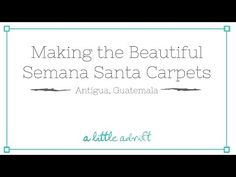 Semana Santa, or Easter's Holy Week in Antigua, Guatemala 2010 sees some of the most elaborate sawdust carpets in the world - made out of fruit, flowers, and. Elementary Spanish, Holy Week, Making Out, Carpets, Youtube, Beautiful, Rugs, Antigua, Farmhouse Rugs