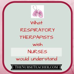 What Respiratory Therapists Wish Nurses Would Understand