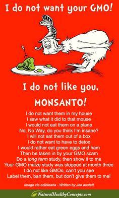 I do not like GMOs - I do not like you Monsanto