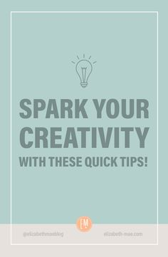 Over the years, I've learned a couple tips that work for me when I need a little creative boost.