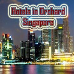 Hotels in Orchard Singapore