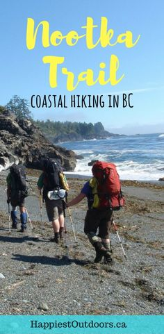 Hike the Nootka Trail in British Columbia, Canada - it's a less popular (and cheaper!) alternative to the West Coast Trail. BC's Nootka Trail is a beach backpacking trip on Vancouver Island. Alberta Canada, Banff, Quebec, Calgary, Ontario, West Coast Trail, Hiking Tips, Best Hikes, Vancouver Island