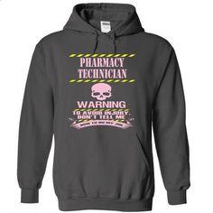 PHARMACY TECHNICIAN - #geek t shirts #womens sweatshirts. PURCHASE NOW =>…