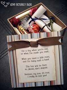 "DIY Bad Day Box - this is so adorable!  ""For a day when you're sad, or when I've made you mad... When you need a little more, and I'm being such a bore! This box will be there, so, please, don't despair... Because, my love, it's true, I really do love you!"""