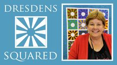 Dresdens Squared Quilt: Easy Quilting Project with Jenny Doan of Missour...