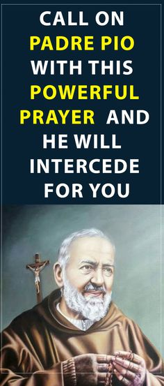 Call on Padre Pio with this Powerful Prayer and He will Intercede for You #prayer #padrepio