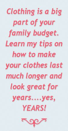 "I'm not only a professional wardrobe stylist, I've got a bachelor's degree in Clothing and Textiles so I know quality clothing and then how to take care of it. Friends beg me for my kids' ""hand-me-downs!"" Learn more at: www.chiconashoestring.com/clothing-care-tips"