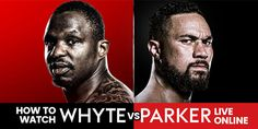Watch Dillian Whyte vs Joseph Parker Live Streaming free Boxing online 2018 at O2 Arena, London.  Whyte vs Parker Boxing fight will be kick of Saturday 28 July 2018, Time 10pm BST.  Welcome to watch Dillian Whyte vs Joseph Parker Live Stream online on your pc/laptop, mac, ipad. Do not wait to access this HD link, when the Dillian Whyte vs Joseph Parker is mostly over and you will get live stream, scores, results and highlights.