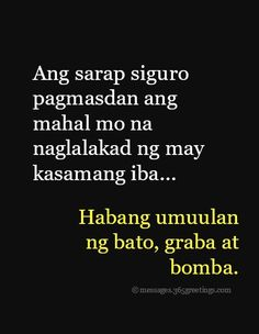 Tagalog Quotes Funny, Tagalog Quotes Hugot Funny, Pinoy Quotes, Bff Quotes, Crush Quotes, Happy Quotes, Words Quotes, Quotes Girls, Real Quotes