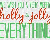 Christmas Card | Everything | Instant Download | We Wish You A Very Merry | Holly | Jolly | Holiday Card |
