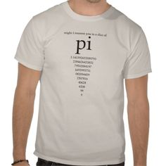Slice of Pie / Pi Math Nerd Geek Humor Shirt