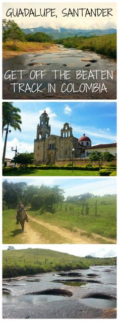 Guadalupe Santander Get Off the Beaten Track in Colombia
