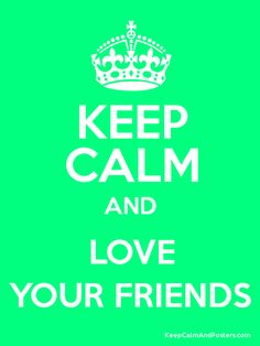 Keep calm and live your life to its fullest. Keep Calm and Keep Calm Posters, Keep Calm Quotes, Keep Calm And Drink, Keep Calm And Love, Poster Generator, Keep Clam, Love You Friend, Show Cattle, Thoughts