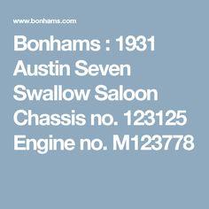 Bonhams : 1931 Austin Seven Swallow Saloon Chassis no. 123125 Engine no. Austin Seven, Swallow, Engineering, Vintage, City, Swallows, Vintage Comics, Technology