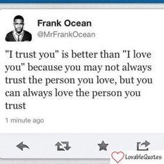 Frank Ocean - #Love & #Trust #Quote