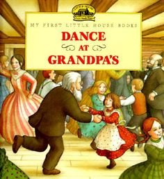 """Dance at Grandpa's"" by Laura Ingalls Wilder"