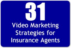31 Video Marketing Strategies for Insurance Agents