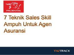 7 Teknik Sales Skill ampuh untuk Agen Asuransi by Suryo Handoko via slideshare