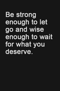 Be strong enough and wise enough