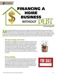 Financing a Home Business without Debt b Carol Topp, CPA. Do you want to start a home business without plunging yourself into debt? Carol Topp has some great ideas on how to do this.  Molly Green - March/April 2015 - Page 91