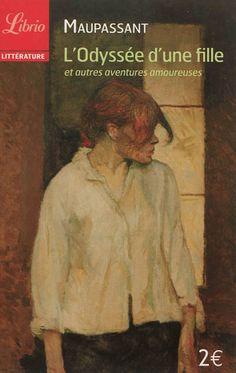 """Maupassant, Guy de. L'odyssée d'une fille : et autres aventures amoureuses, Librio, 2012 cote 844""""18"""" MAU"""
