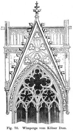 Fig. 70. Wimperge vom Kölner Dom. Gothic Architecture Drawing, Cathedral Architecture, Ancient Architecture, Architecture Design, Gothic Buildings, Church Windows, Gothic Windows, Gothic Art, Gravure