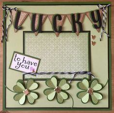CTMH St. Patrick's Day LUCKY layout - Scrap with Sue. Directions on my blog!