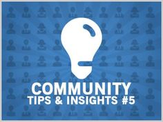 Community Tips & Insights #5