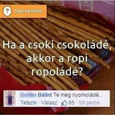 Te meg nyomoladé vagy likeoladé Funny Quotes, Funny Memes, Jokes, Minden, More Fun, Haha, Laughter, Funny Pictures, Food And Drink