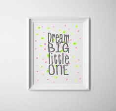 Inspirational quote dream big little one with by PrintsOfHeart, £4.50