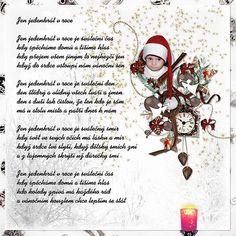 Výsledek obrázku pro jen jedenkrát v roce Elf On The Shelf, Merry Christmas, Holiday Decor, Quotes, Home Decor, Merry Little Christmas, Quotations, Decoration Home, Room Decor