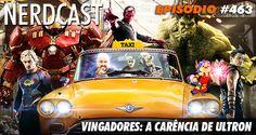 #Podcast | #Nerdcast 463 - Vingadores: A carência de Ultron