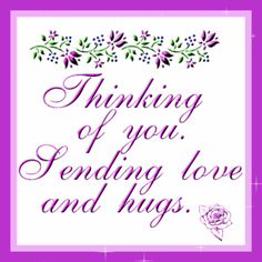 Love & hug Quotes : Thinking of you Thinking Of You Images, Thinking Of You Quotes, Thinking Of You Today, Hugs And Kisses Quotes, Hug Quotes, Love Quotes, Inspirational Quotes, Wacky Quotes, Motivational