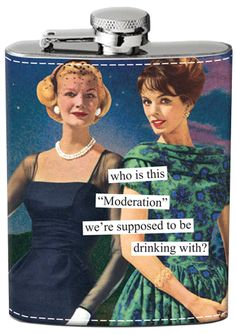 "who is this ""Moderation"" we're supposed to be drinking with?"