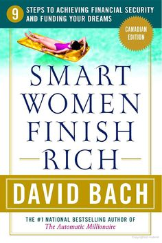 Smart Women Finish Rich, Canadian Edition: 9 Steps to Creating a Rich Future ... - David Bach - Google Books