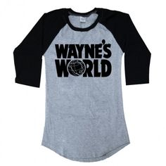 Raglan Wayne's World Logo Long Sleeve Fashion Now, Cute Fashion, Teen Fashion, Wayne's World, My Wardrobe, Cute Outfits, T Shirts For Women, Quentin Tarantino, My Style