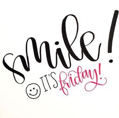 * Smile it's Friday                                                                                                                                                                                 More