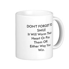 Personalize Funny Smile Advice Mug - Play with the font style and colour and change the background colour to make this mug just the way you like it!
