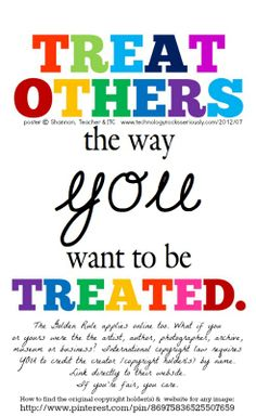 treat others how you want to be treated essay
