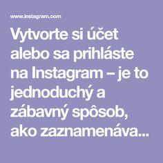 Vytvorte si účet alebo sa prihláste na Instagram – je to jednoduchý a zábavný spôsob, ako zaznamenávať, upravovať a zdieľať fotky, videá a správy s priateľmi a rodinou.