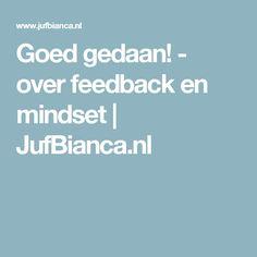 Goed gedaan! - over feedback en mindset | JufBianca.nl