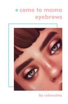 Come To Mama Eyebrows Sims 4 Cc Eyes, Sims 4 Mm Cc, Sims 4 Cas, My Sims, Maxis, Sims Stories, Sims 4 Characters, Sims Four, Sims 4 Cc Finds