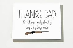Thanks for not shooting my boyfriends - funny Father's Day cards from Cheeky Kumquat