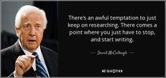 Welcome back to another Segment of Writer's Quote Wednesday, hosted by Colleen of Silver Threading. This week, I draw inspiration from David McCullough. I wish I could like this in a post over and ...