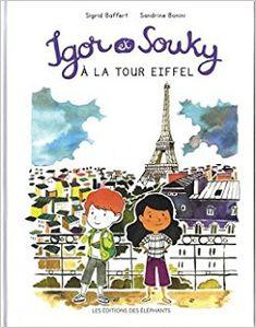 Collection Igor et Souky, un album sur un monument à partir de 5 ans (surtout Paris)