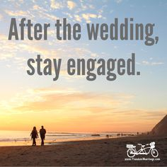 After the wedding, stay engaged.  Get it? #MarriageTip